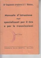 """ITALIA  1942 - """"Manuale D'istruzione Degli Specializzati Per Il Tiro E Le Trasmissioni """" -.- - War 1939-45"""