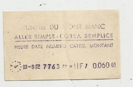 Ticket , Aller Simple , Corsa Semplice , TUNNEL DU MONT BLANC , 1978 - Unclassified