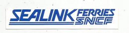 Autocollant , Grand Modéle , 150 X 30 ,SEALINK FERRIES , SNCF., Frais Fr 1.75 E - Stickers