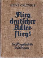 LivreFlieg, Deutscher Adler - Flieg! Ein Fliegerbuch Für Unsere Jungen. Orlovius, Heinz, Dédicace C. Baecker 1935 - HJ - 5. Guerras Mundiales