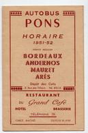 (bassin D'Arcachon ,33 Gironde) Horaire AUTOBUS PONS 1951-52 Bordeaux/ Andernos/Mauret/ Arès (PPP28581) - Europe