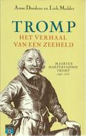 MAARTEN HARPERTSZOON TROMP 1598-1653 - HET VERHAAL VAN EEN ZEEHELD - ANNE DOEDENS & LIEK MULDER - Geschichte