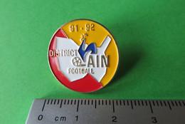 Pin's,FOOTBALL DISTRICT AIN 91-92,COQ, Foot,soccer,Fussball,Sport - Football