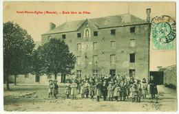 Saint-Pierre-Eglise (Manche). - Ecole Libre De Filles - Saint Pierre Eglise