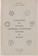 Catalogue, Des Cachets Courriers-Convoyeurs - Stations De France - Par Jean Pothion - 106 Pages - Francia