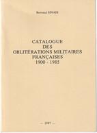Catalogue, Des Oblitérations Militaires Françaises 1900-1985 - Par Bertrand Sinais 1987 - 321 Pages - France