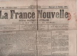 LA FRANCE NOUVELLE 11 10 1871 - PARTIS POLITIQUES - CAPITULATIONS - GREVE NEWCASTLE - TURQUIE - GRILLEURS DE MARRONS - 1850 - 1899