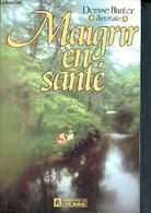 Maigrir En Santé - Hunter Denyse ( Diététiste) - 1981 - Libri