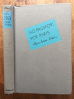 (WW II, Spain, Paris) Alice-Leone MOATS: No Passport For Paris. New York, 1945. - War 1939-45