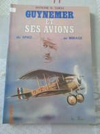 GUYNEMER  Et Ses Avions  Du Spad .......au Mirage  Par Myrone N.Cuich - Vliegtuig