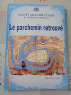 Le Parchemin Retrouvé ,société Archéologique De La Région De Péronne  ,essais D'histoire Locale, Tome 17 - Picardie - Nord-Pas-de-Calais