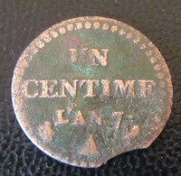 France - Monnaie 1 Centime Dupré An 7 A Avec Fauté De Frappe, Flan Clippé - A. 1 Centime