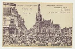 TOURCOING - Carte Illustrateur Non Signé - Palais Du Commerce  Et Place République 1914 - Troupes Partant Pour La Guerre - Tourcoing