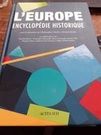 L'europe Encyclopédie Historique CHRISTOPHE CHARLE DANIEL ROCHE Actes Sud 2018 - Encyclopaedia