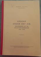 Opdorp Onder Het Juk, Kronieken Uit De Bezettingsperiode 1914-1918 Door P. Servaes, 1977, 103 Pp. En Bijlagen. - Other