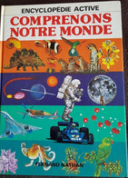 Comprenons Notre Monde (Encyclopédie Active) Relié – 1 Janvier 1977 De Jean-Louis Parmentier (Auteur) ** NATHAN - Encyclopaedia