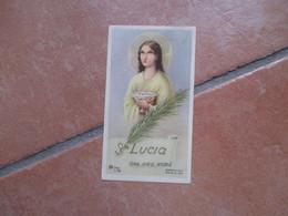 Immagine Sacra S.LUCIA   Edizione AR Dep. Z/186 Al Verso Preghiera Santa Lucia Vergine E Martire - Devotion Images