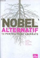 Nobel Alternatif - 13 Portraits De Lauréats - Von Lüpke Geseko, Erlenwein Peter - 2008 - Unclassified