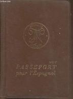 Voici Votre Passeport Pour L'Espagnol - Balesdent R. - 1973 - Cultural