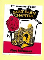 AUTOCOLLANT STICKER - SAINT JULIEN CHAPTEUIL - FÊTES HISTORIQUES - 1ère SEMAINE D'AOÛT - 43260 - HAUTE-LOIRE - Stickers