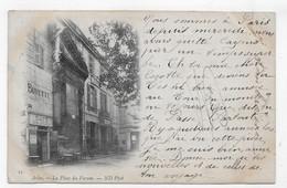 (RECTO / VERSO) ARLES EN 1901 - N° 21 - LA PLACE DU FORUM - BEAU CACHET - CPA PRECURSEUR - Arles