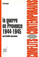 La Guerre En Provence 1944 Une Bataille Méconnue Conflits Contemporains Presses Universitaires De Lyon - Geschichte