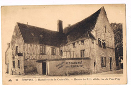 PROVINS . Hostellerie De La Croix - D'Or -- Maison Du XIII° Siècle , Rue Du Pont Pigy . - Provins