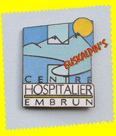 Pin's Centre Hospitalier D' EMBRUN, Médecine, Hopital - Medici