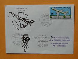 CONCORDE 102  F-WTSA -- Vol Toulouse - Libreville Le 17-8-1973 - Fête Nationale Gabonaise - Oblitération Libreville - Otros