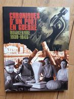 Chroniques D'un Port En Guerre Dunkerque 1939-1945 - 2011 - Picardie - Nord-Pas-de-Calais