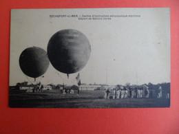 CPA ROCHEFORT SUR MER Charente-Maritime - Centre Instruction Aeronautique Martime - Départ Ballons Libres - Montgolfiere - Manöver