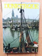 DUNKERQUE Par Pierre Daquin-François Debergh -Actica - 1973 - Picardie - Nord-Pas-de-Calais