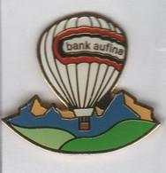 Pin's Montgolfière BANK  AUFINA. - Mongolfiere