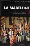 La Madeleine: Marche Jumetoise En L'honneur De Sainte Marie-Madeleine. Tradition Wallonne. Wallonie. Jumet. Charleroi - Belgium
