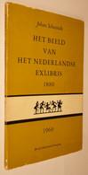 B0744[Boek] Het Beeld Van Het Nederlandse Exlibris 1880-1960 / Johan Schwenke [wereldbibliotheek Ex Libris Nederland] - Other