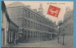 PERONNE - Le Collège (animation) - Circulé 1907 - Peronne
