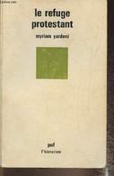 Le Refuge Protestant - Yardeni Myriam - 1985 - Livres Dédicacés