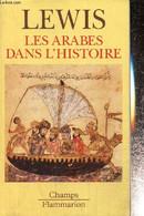 """Les Arabes Dans L'histoire (Collection """"Champs"""", N°362) - Lewis Bernard - 1997 - History"""