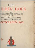 24 04 J//   GULDEN BOEK WERELDTENTOONSTELLING ANTWERPEN 1930  355p   30/39 Cm 2 Kg  PRACHTIG DOCUMENT !! - Storia
