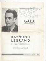 Programme 4 Pages , Gala , Raymond LEGRAND Et Son Orchestre , Année 40 ,dédicacée Par R. Legrand,  Frais Fr 1.95e - Programs