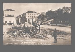 Die Siegreiche Offensive Gegen Italien - Udine - Erbeutetes Schweres Flachbahngeschütz Vor Der Porta Venezia Photo Card - Guerra 1914-18