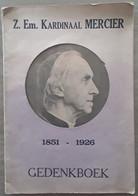 Z. Em. Kardinaal Mercier 1851-1926 Gedenkboek, 1926, Antwerpen, 16 Blz. - Antique