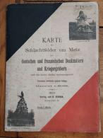 METZ KARTE DER SCHLACHTFELDER UM METZ 1906 DRUCK V. RICHTER U GERBER 69 X 58 CM - Mapas Geográficas