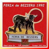 PIN'S TAUROMACHIE De Qualité : FERIA DE BEZIERS 1992 En émail Base Or, Signé TOP CONCEPT, Format 2X2,2cm - Corrida