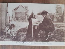 Le Vieux Montmartre.un Artiste Au Maquis,mars 1904.peintre.édition KF - Arrondissement: 18