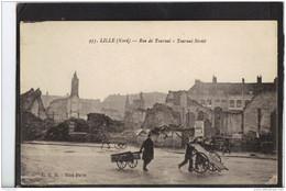 59273 . LILLE . RUE DE TOURNAI . ANNEE  1919 . RUINES . MILITARIA - Lille