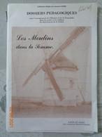 Les Moulins Dans La Somme , Dossiers Pédagogiques - Picardie - Nord-Pas-de-Calais