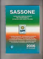 Catalogo SASSONE  2006, Usato Come Nuovo - Specializzato Dei Fr.lli D'Italia E Dei Paesi Italiani, Colonie Ecc. - Italia