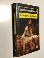 LE LIVRE DE POCHE Policier N° 17274    La Captive De L'hiver    Serge BRUSSOLO    314 Pages – 2001 - Sonstige