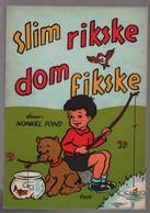 Altiora Averbode Rikske En Fikske: Slim Rikske Dom Fikske (Nonkel Fons Gray) Herdruk 1966) - Otros